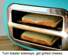 I'm dying to try this.  Turn toaster on it's side to make grilled cheese.