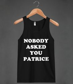 Nobody Asked You Patrice - White Lettering | Fitted T-shirt | Skreened  #howimetyourmother #himym #robin #patrice #nobodyaskedyoupatrice