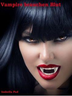 """""""Vampire brauchen Blut"""" E-Book von Isabella Pad http://www.xinxii.de/vampire-brauchen-blut-doppelfolge-p-332329.html  #ebooks"""