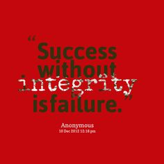 "quotes about integrity | Inspirably / Quotes / Kristjan Gavin / ""Success without integrity..."""