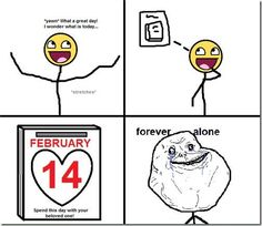 Forever alone :)