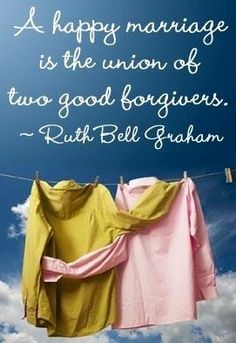 """A happy marriage is the union of two good forgivers"" quote"