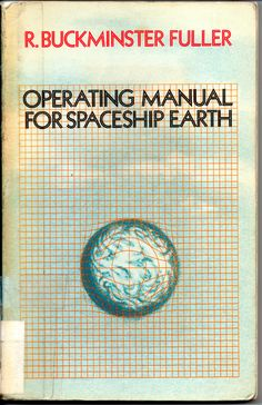 Operating manual for spaceship earth by Buckminster Fuller #experimentsinmotion