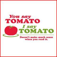 funni stuff, laugh, random, true, tshirt, t shirts, quot, tomatoes, thing