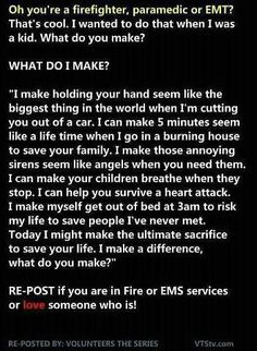 For all the Firefighters, Paramedics, and EMTs -Thank You