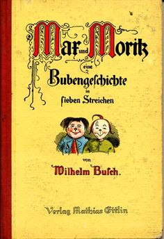 Max and Moritz by Wilhelm Busch. http://www.annabelchaffer.com/categories/Childrens-Gifts/