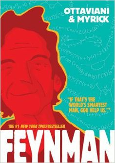 Feynman by Jim Ottaviani, Leland Myrick: A graphic novel biography presenting the 'larger-than-life exploits of Nobel-winning quantum physicist, adventurer, musician, world-class raconteur, and one of the greatest minds of the twentieth century: Richard Feynman. ' #Biiography #Graphic_Biography #Richard_Feynman