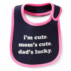 """i'm cute. mom's cute. dad's lucky."" Carter's teething bib."