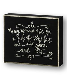 Love this 'Momma Told Me' Wall Sign on #zulily! #zulilyfinds