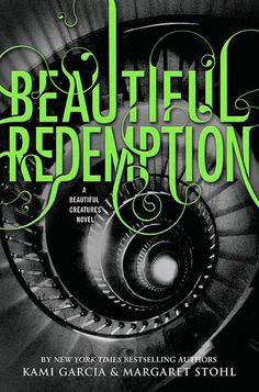 Beautiful Redemption (Beautiful Creatures Series) book #4