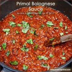 Primal Bolognese Sauce  #LoveandPrimal - just would need to drop the butter for phase 1