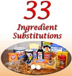 FREE e-Cookbook: 33 Ingredient Substitutions {to help you cook when cupboards are bare!}