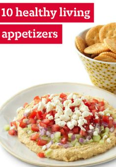 10 Healthy Living Appetizers — Pack on the flavor while eating smart.