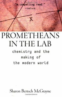Prometheans in the Lab by Sharon Bertsch McGrayne