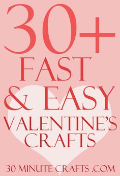 Fast and Easy Valentine's Day Crafts - 30 Minute Crafts