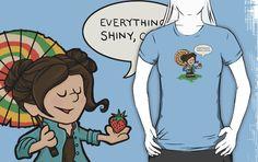 Everything's shiny, Cap'n! #firefly #tshirt