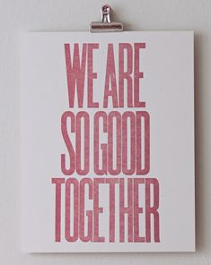 We are perfect for each other. For Eric.