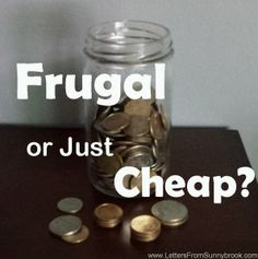 Frugal or Just Plain Cheap? - Letters from Sunnybrook