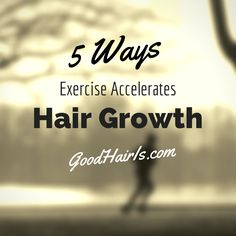 Need help with your hair growth? Here are 5 Ways Exercise Accelerates Your Hair Growth