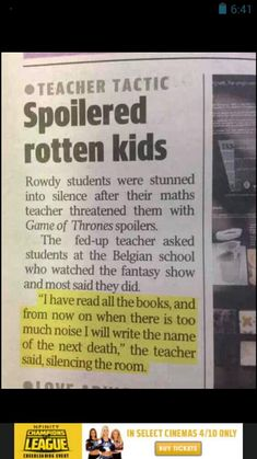 Perfect!!!  Control the classroom -- use Game of Throne threats!