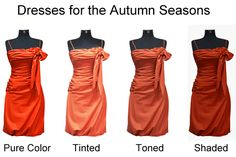 The first dress on the left is the purest and most saturated for the Autumn season. Keep in mind, though, that by its very nature, the Autumn seasons are already muted. So you have one of the most saturated oranges for an already muted season, which in this case would be suitable for the Warm Autumn. The tinted dress would be suitable for the Soft Autumn Light. The toned dress would be suitable for the Soft Autumn Deep. And the shaded dress is best for the Deep Autumn.