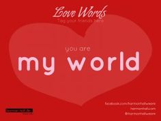 you are my world #LoveWords #HarmonHall