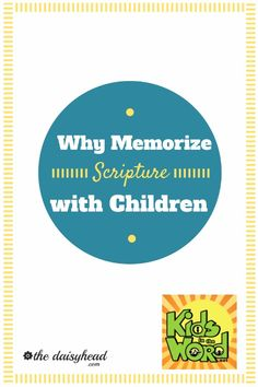 Why memorize scripture with your kids?