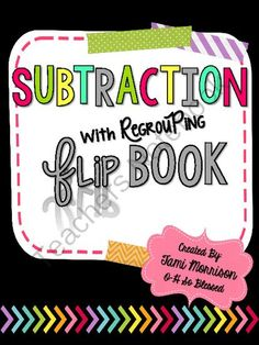 Subtraction with Regrouping Flip Book from O-H So Blessed on TeachersNotebook.com -  (6 pages)  - Use this booklet to show your students the step-by-step process for subtraction with regrouping. Comes in color and black & white versions.