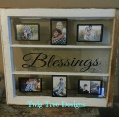 My re-purposed window I did for myself - My Blessings