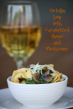 tortellini soup with caramelized onions and mushrooms.