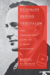"""""""Eichmann before Jerusalem"""" by Bettina Stangneth / 364.151 STA [Oct 2014]"""