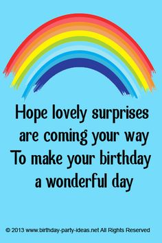 Hope lovely surprises are coming your . To make your birthday a wonderful day #cute #birthday #sayings #quotes #messages #wording #cards #wishes #happybirthday