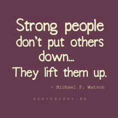 quotes, strong peopl, strength, lift, wisdom, true, inspir, people, live