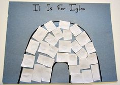 IGLOO- Using a black marker, have the children draw an Igloo on a sheet of construction paper.Next, have the children cut a white sheet of paper into little squares. This will be the snow.After that, have the children glue the little white squares all over their Igloo.