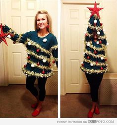 Christmas tree. Guess who's winning the ugly Christmas sweater contest this year!