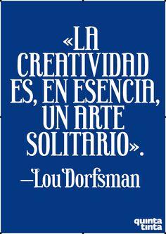 La creatividad es, en esencia, un arte solitario - Lou Dorfsman