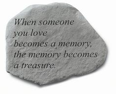 Google Image Result for http://www.thecomfortcompany.net/images/products/detail/When_Someone_You_Love_Memorial_Stone_Gift.jpg