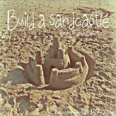Build a sandcastle- Beach Bucket List
