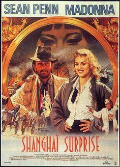 Shanghai Surprise * 1986 box-office flop starring Sean Penn and Madonna.