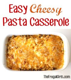 Easy Cheesy Pasta Casserole Recipe from TheFrugalGirls.com