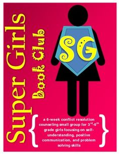 Super Girls Book Club: A Conflict Resolution Counseling Small Group (Outlines)