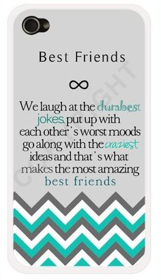 """Best Friends Quote iPhone 4 Case - """"We laugh at the dumbest jokes, put up with the worst moods, go along with the craziest ideas, and that's what makes us the most amazing best friends"""" Chevron iPhone 4s Case with Best Friends Quote"""