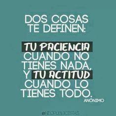 Dos cosas:.....SP actitud, cita, te definen, frase, paciencia, cosa te, pensamiento, quot, dos cosa