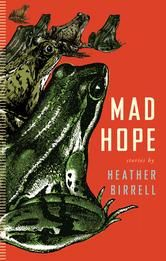 Mad Hope - by Heather Birrell - A science teacher and former doctor is forced to re-examine the role he played in Ceau?escu's Romania after a student makes a shocking request; a tragic plane crash becomes the basis for a meditation on motherhood and its discontents; women in an online chat group share (and overshare) their anxieties and personal histories; and a chance encounter in a waiting room tests the ties that bind us. #Kobo #eBook