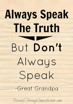 Always Speak the Truth, But... - Beauty Through Imperfection