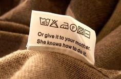 word of wisdom, mothers day, tag, funni, laundry rooms, quot, true stories, clothing labels, kid