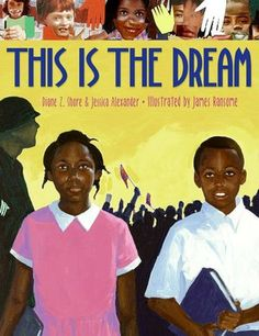 This Is the Dream.  This book rhymes making it great for little people and old alike. I will use this book to help teach about Civil Rights and it will be great for early readers to read aloud.