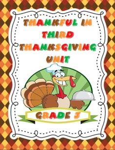 Thankful in Third, 3rd Grade Thanksgiving Unit: You will be thankful to have your Thanksgiving lesson plans done! Enjoy Thanksgiving with your class with this Common Core aligned Thanksgiving unit designed specifically for 3rd grade! Also available for 4th grade. $