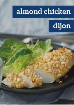 Almond Chicken Dijon -- In this recipe, a dip in Dijon mustard and mayo and a sprinkle of slivered almonds give these chicken breasts their delicious, nutty crunch.
