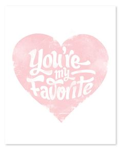 You're My Favorite 8 x 10 // Pink or Blue. $16.00, via Etsy.